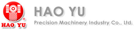 Hao Yu Precision Machinery Industry Co., Ltd.